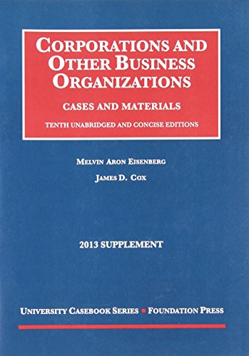 Corporations and Other Business Organizations, Cases and Materials, 10th, 2013 Supplement (University Casebook Series)