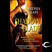 Shadow Blade: Shadowchasers, Book 1 | [Seressia Glass]
