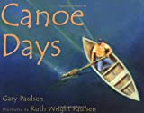 Canoe Days (038532524X) by Paulsen, Gary