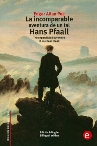 La incomparable aventura de un tal Hans Pfaall: The unparalleled adventure of one Hans Pfaall (edición bilingüe/bilingual edition) (Biblioteca Clásicos bilingüe)