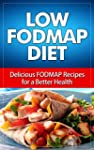 Low FODMAP Diet: Delicious FODMAP Rec...