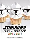 Star Wars, que la fête soit avec toi ! : Recettes et idées pour tes soirées galactiques...