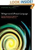 Wittgenstein's Private Language: Grammar, Nonsense and Imagination in Philosophical Investigations, §§ 243-315