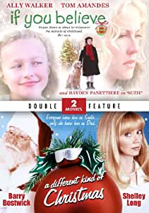 If You Believe / A Different Kind of Christmas (Double Feature)