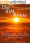 The Silk Road: The History and Legacy...