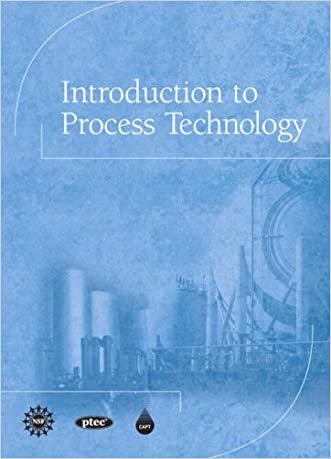 Introduction to Process Technology written by CAPT%28Center for the Advancement of Process Tech%29l