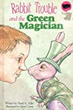 Rabbit Trouble and the Green Magician