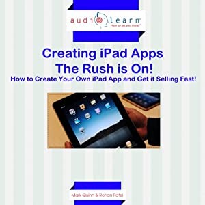 Creating iPad Apps - The Rush Is On! Audiobook