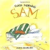 Good Morning Sam [Hardcover]