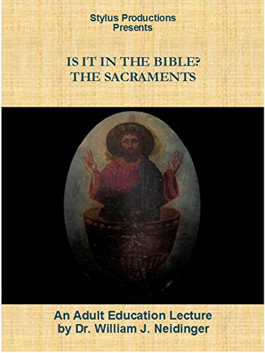 Is It In the Bible? The Sacraments