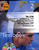 70-270 Installing, Configuring, and Administering Microsoft Windows XP Professional Package (Microsoft Official Academic Course Series) deals and discounts