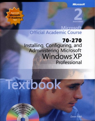 70-270 Installing, Configuring, and Administering Microsoft Windows XP Professional Package (Microsoft Official Academic