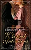Elizabeth Hoyt Wicked Intentions: Number 1 in series (Maiden Lane)