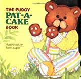 The Pudgy Pat-a-cake Book (0448102048) by Super, Terri