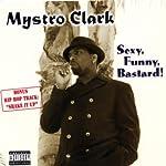 Sexy, Funny, Bastard! | Mystro Clark