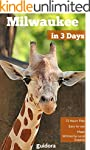 Milwaukee in 3 Days (Travel Guide 201...