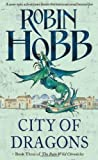 Robin Hobb City of Dragons (The Rain Wild Chronicles, Book 3) by Hobb, Robin (2013)