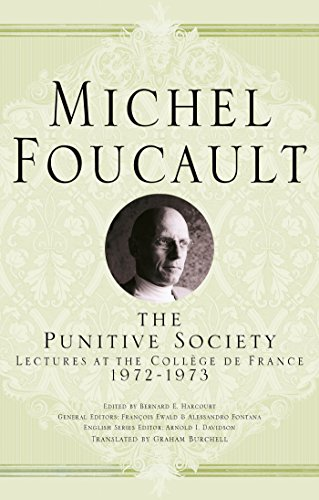 On the Punitive Society: Lectures at the Collège de France, 1972-1973 (Michel Foucault: Lectures at the Collège de France)
