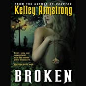Broken: Women of the Otherworld, Book 6 | [Kelley Armstrong]