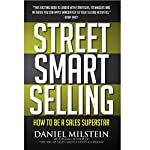 Street Smart Selling: How to Be a Sales Superstar | Daniel Milstein