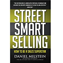 Street Smart Selling: How to Be a Sales Superstar (       UNABRIDGED) by Daniel Milstein Narrated by Mike Norgaard