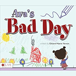 Ava's Bad Day | [Elisient Maeve Vernon]