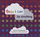 img - for Today I Can Do Anything book / textbook / text book