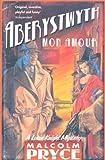 Aberystwyth Mon Amour by Pryce. Malcolm ( 2009 ) Paperback Pryce. Malcolm