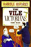 The Vile Victorians (Horrible Histories)