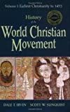 img - for History of the World Christian Movement: Earliest Christianity to 1453 book / textbook / text book