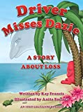 Driver Misses Dazie: A Story About Loss (The ItsIt Edutainment Collection for Children)