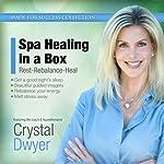 Spa Healing in a Box: Rest-Rebalance-Heal | Crystal Dwyer