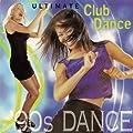 Ultimate Club Dance 90s