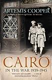 Cairo in the War: 1939-45 (1848548842) by Cooper, Artemis