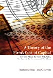img - for A Theory of the Firm's Cost of Capital: How Debt Affects the Firm's Risk, Value, Tax Rate, and The. . . book / textbook / text book
