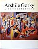 Arshile Gorky: A Retrospective (0892070250) by Diane Waldman