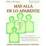 Mas allï¿1/2 de lo aparente: Un acercamiento a los comportamientos, pensamientos y actitudes de los familiares...