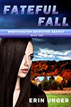 Fateful Fall (worthington Detective Agency Book 1)