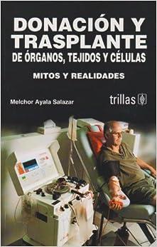 Donacion Y Trasplante De Organos, Tejidos Y Celulas/ Donation and
