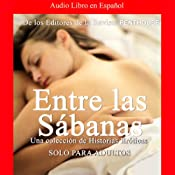 Penthouse: Entre las Sabanas: Una Coleccion de Historias Eroticas [A Collection of Erotic Histories] | [Los Editores de la Revista Penthouse]