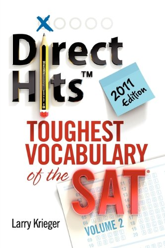 Direct Hits Toughest Vocabulary of the SAT: Volume 2 2011 Edition (Direct Hits Toughest Vocabulary compare prices)