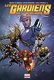 Les gardiens de la galaxie, tome 1 par Brian Michael Bendis