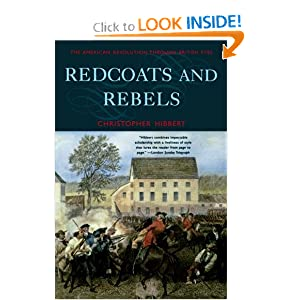 Redcoats and Rebels: The American Revolution Through British Eyes by Christopher Hibbert