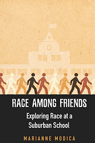 Race among Friends: Exploring Race at a Suburban School (Rutgers Series in Childhood Studies)