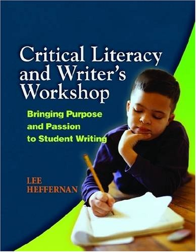 Critical Literacy and Writer's Workshop: Bringing Purpose...