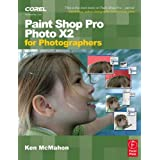 Paint Shop Pro Photo X2 for Photographersby Ken McMahon