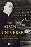img - for The Atom of the Universe: The Life and Work of Georges Lemaitre book / textbook / text book