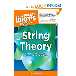 The Complete Idiot's Guide to String Theory George Musser