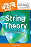 The Complete Idiot's Guide to String Theory (Complete Idiot's Guides (Lifestyle Paperback))