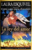 La ley del amor (Spanish Edition) [Hardcover] (0517707268) by Esquivel, Laura